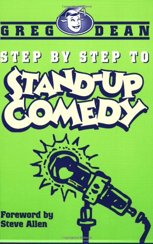 Step by Step to Stand-up Comedy By Greg Dean