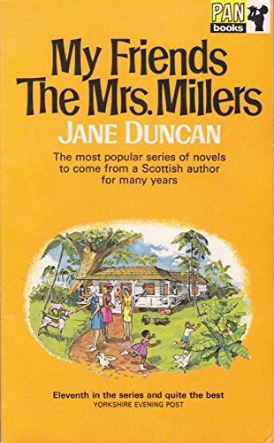 My friends the Mrs.Millers By Jane Duncan