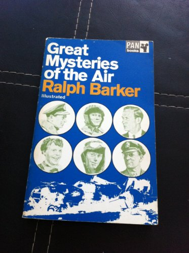 Great Mysteries of the Air By Ralph Barker