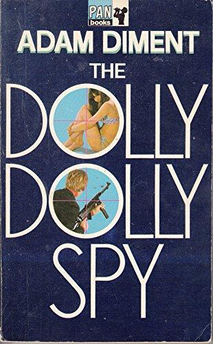 Dolly Dolly Spy By Adam Diment