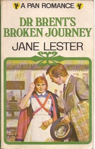 Dr Brent's broken journey (A Pan romance) By Jane Lester