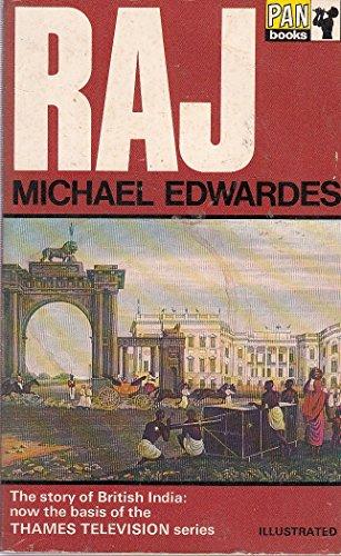 Raj: the story of British india By Michael Edwardes