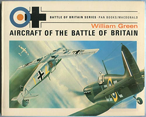 Aircraft of the Battle of Britain By William Green