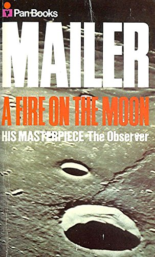 Fire on the Moon By Norman Mailer