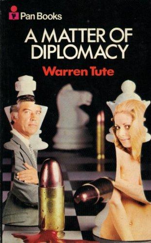 Matter of Diplomacy By Warren Tute