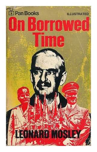 On Borrowed Time By Leonard Mosley