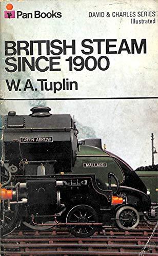 British Steam Since 1900 By W.A. Tuplin