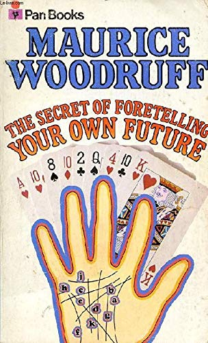 Secret of Foretelling Your Own Future By Maurice Woodruff