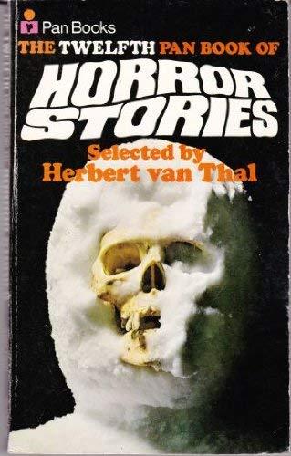 Pan Book of Horror Stories: Volume 12 Volume editor Herbert Van Thal