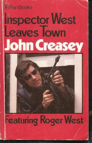 Inspector West Leaves Town By John Creasey
