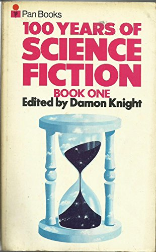 One Hundred Years of Science Fiction By Damon Knight