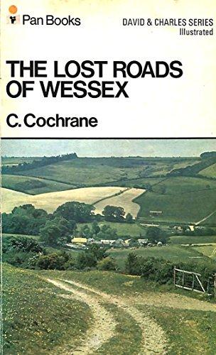Lost Roads of Wessex By C. Cochrane