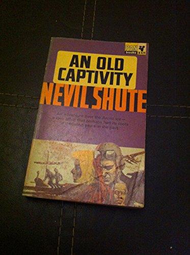 Old Captivity By Nevil Shute