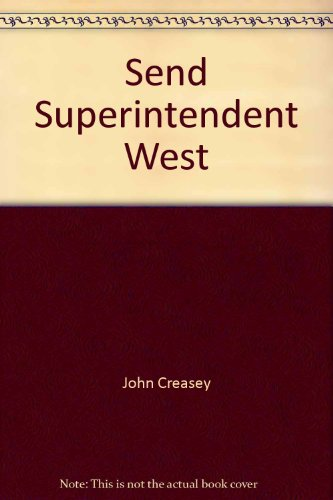 Send Superintendent West By John Creasey