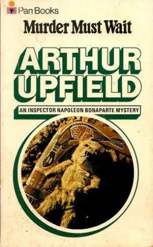 Murder Must Wait By Arthur Upfield