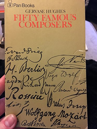 Fifty Famous Composers By Gervase Hughes