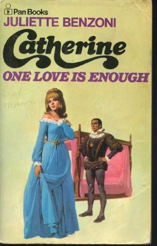 One Love is Enough By Juliette Benzoni