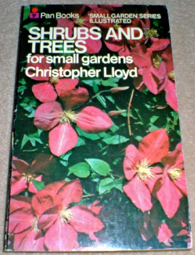 Shrubs and Trees for Small Gardens By Christopher Lloyd