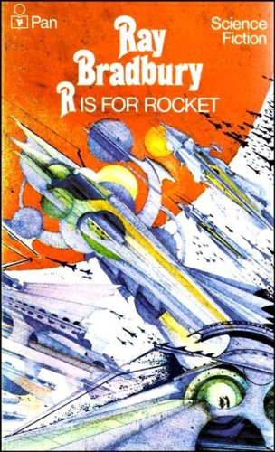 R. is for Rocket By Ray Bradbury