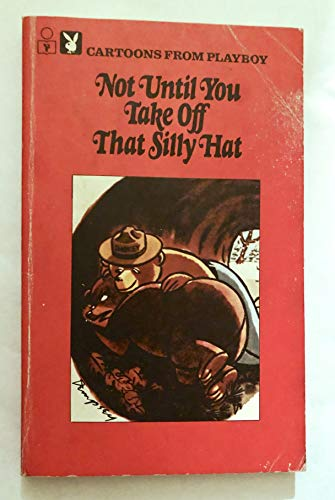 Not Until You Take Off That Silly Hat By No Author Given