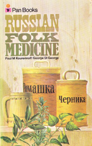 Russian Folk Medicine By Paul M. Kourennoff