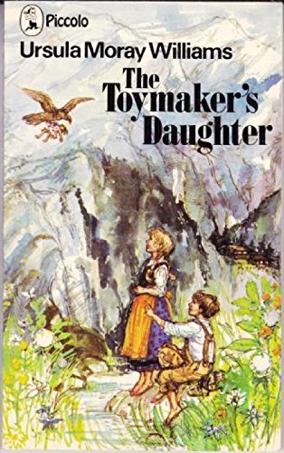 Toymaker's Daughter By Ursula Moray Williams