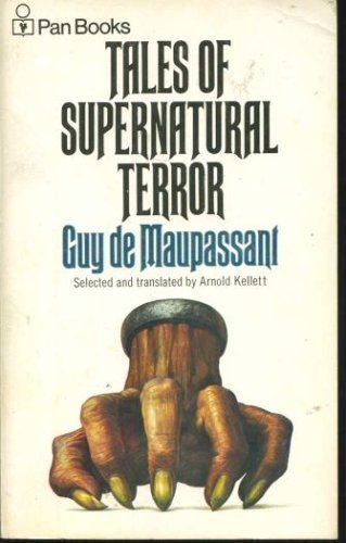 Tales of Supernatural Terror By Guy de Maupassant