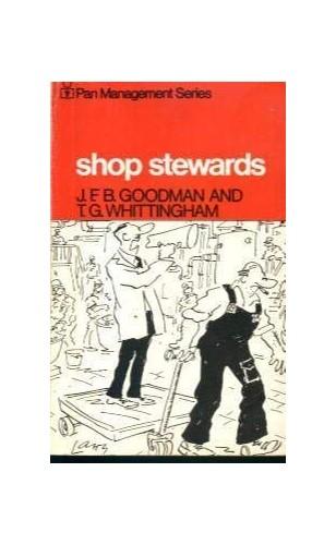Shop Stewards By J.F.B. Goodman