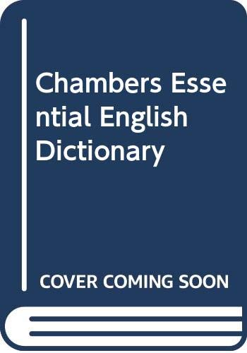 Chambers Essential English Dictionary By Edited by A.M. Macdonald