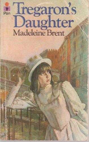 Tregaron's Daughter By Madeleine Brent