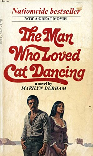 Man Who Loved Cat Dancing By Marilyn Durham