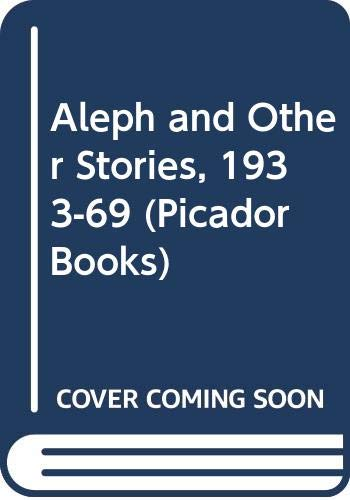 Aleph and Other Stories, 1933-69 By Jorge Luis Borges