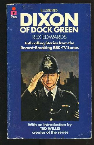 Dixon of Dock Green By Rex Edwards