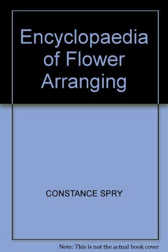 Encyclopaedia of Flower Arranging By Constance Spry