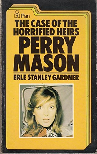 Case of the Horrified Heirs By Erle Stanley Gardner