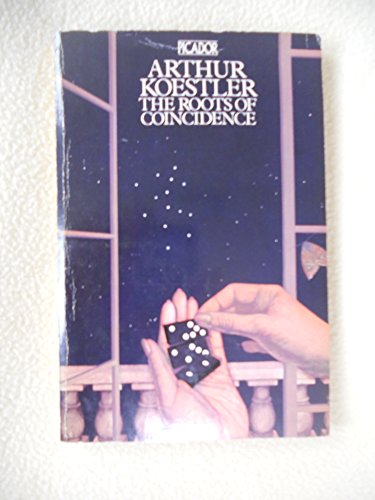 Roots of Coincidence By Arthur Koestler