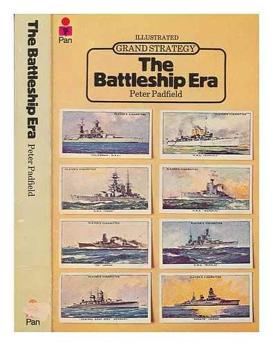 The Battleship Era (Grand Strategy) By Peter Padfield