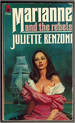 Marianne and the Rebels By Juliette Benzoni