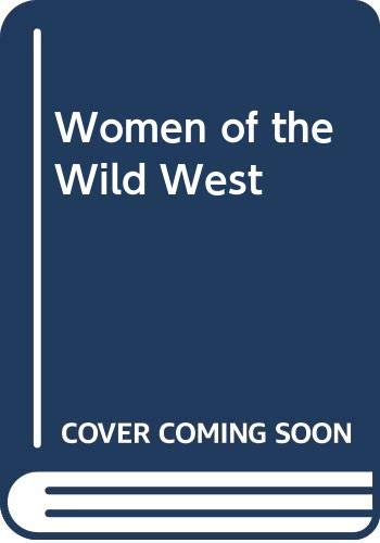 Women of the Wild West By Dee Brown