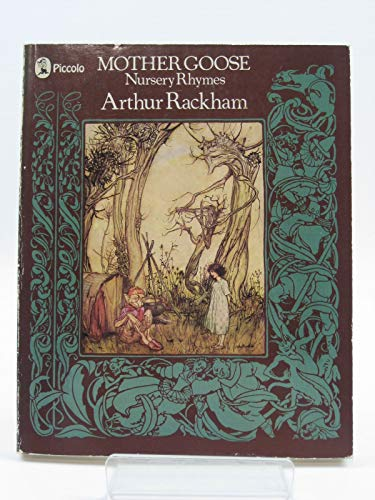 Mother Goose Nursery Rhymes By Illustrated by A. Rackham