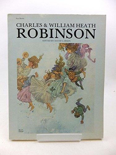 Charles & William Heath Robinson By Introduction by Leo John De Freitas