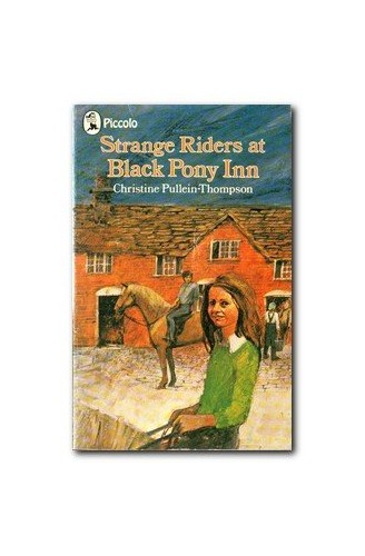Strange Riders at Black Pony Inn By Christine Pullein-Thompson