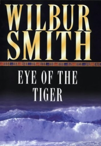 The Eye of the Tiger By Wilbur Smith