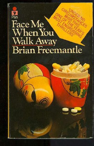 Face Me When You Walk Away By Brian Freemantle