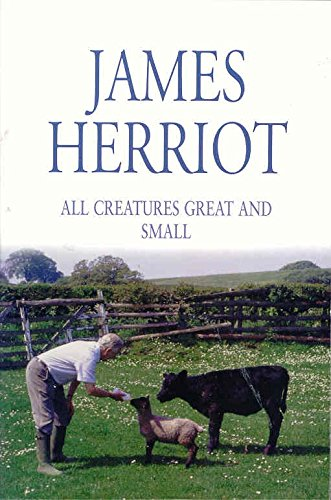 "All Creatures Great and Small: The Classic Memoirs of a Yorkshire Country Vet: ""If Only They Could Talk"" and ""It Shouldn't Happen to a Vet"" by James Herriot"