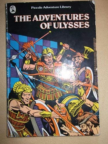 The Adventures of Ulysses (Piccolo adventure library) By John Marsden