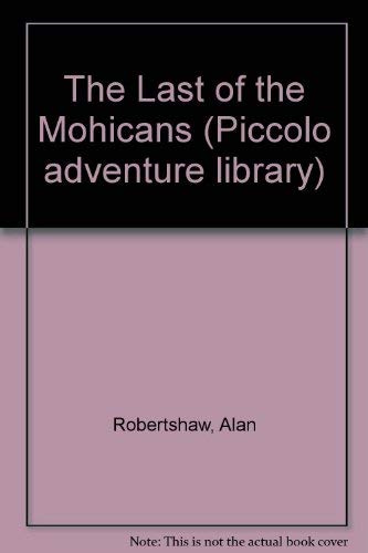 The Last of the Mohicans By Alan Robertshaw