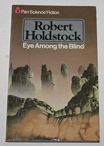 Eye Among the Blind By Robert Holdstock