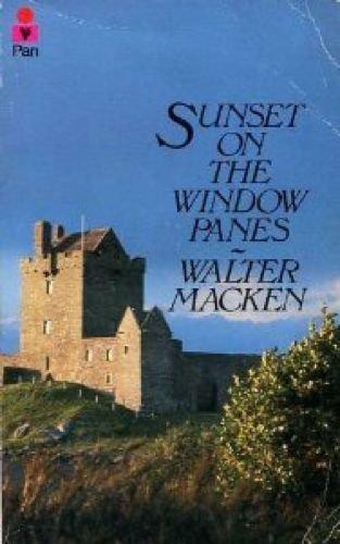 Sunset on the Window Panes By Walter Macken
