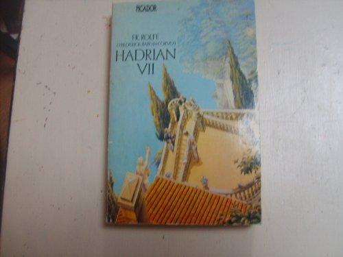 "Hadrian VII By Frederick William Rolfe, ""Baron Corvo"""